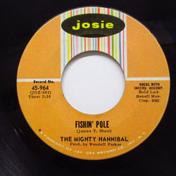 MIGHTY HANNIBAL - Fishin' Pole / Hymn No.5 ('66 Reissue Josie-964)
