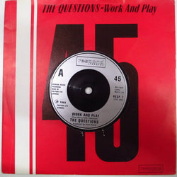 "QUESTIONS, THE - Work And Play (UK Reissue 7"")"
