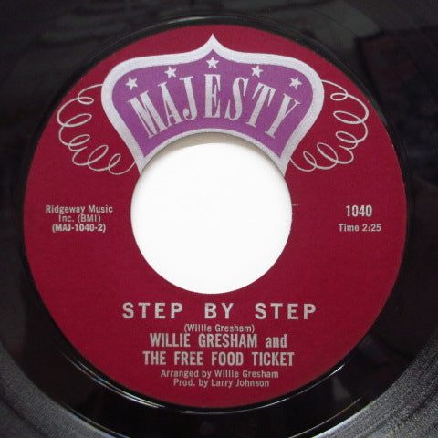 WILLIE GRESHAM & THE FREE FOOD TICKET - Step By Step / I Cried Boo Hoo