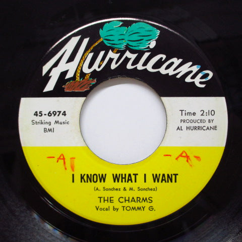 CHARMS (TOMMY G. & THE) - I Know What I Want / I Want You So Bad