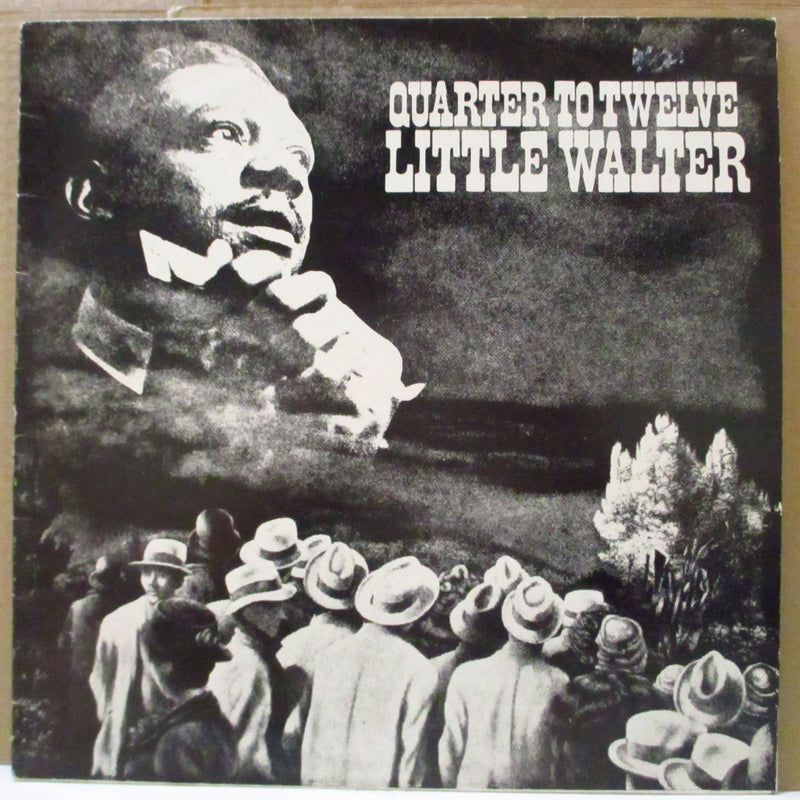 LITTLE WALTER (リトル・ウォルター)  - Quarter To Twelve (UK 70's Reissue Mono LP)