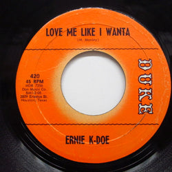 ERNIE K-DOE - Love Me Like I Wanta (Orig.)