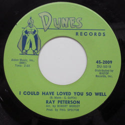 RAY PETERSON - I Could Have Loved You So Well (Orig)