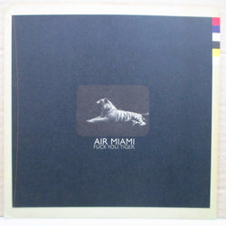 "AIR MIAMI - Fuck You, Tiger (UK Orig.7"")"