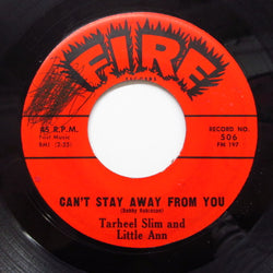 TARHEEL SLIM & LITTLE ANN - Can't Stay Away From You (Orig)