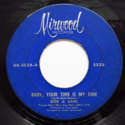 BOB & EARL - Baby,Your Time Is My Time