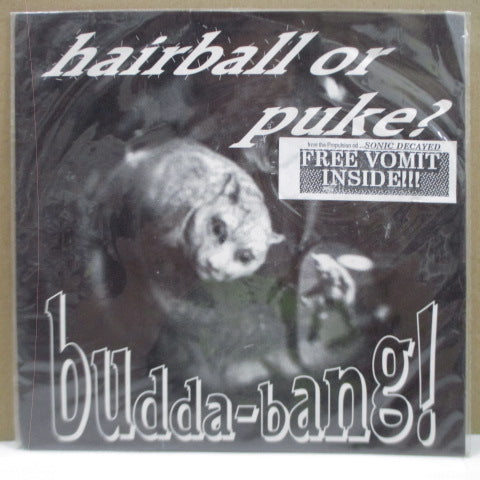 "BUDDA-BANG! - Hairball Or Puke? / Beat Plastic (US Orig.7"")"
