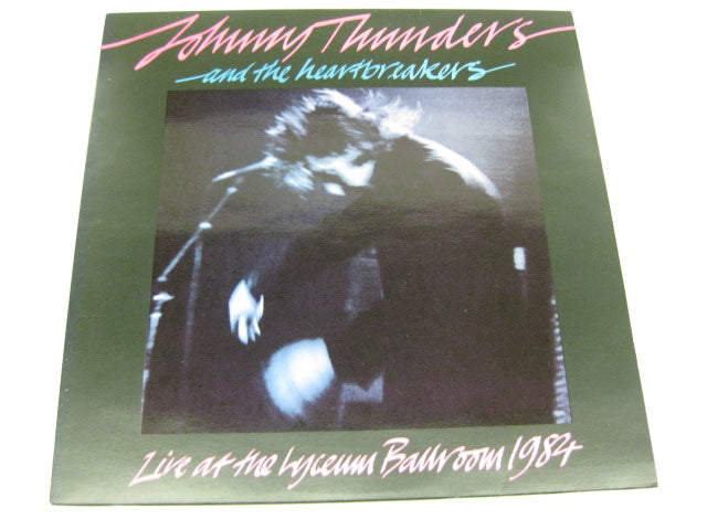 JOHNNY THUNDERS & THE HEARTBREAKERS - Live At The Lyceum Ballroom 1984 (UK Orig.LP)