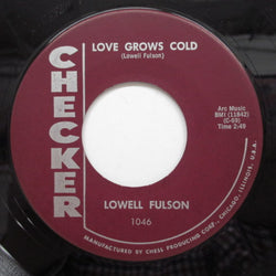 LOWELL FULSON (FULSOM) - Love Grows Cold (Orig)