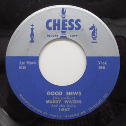 MUDDY WATERS - Good News / Come Home Baby (Orig)
