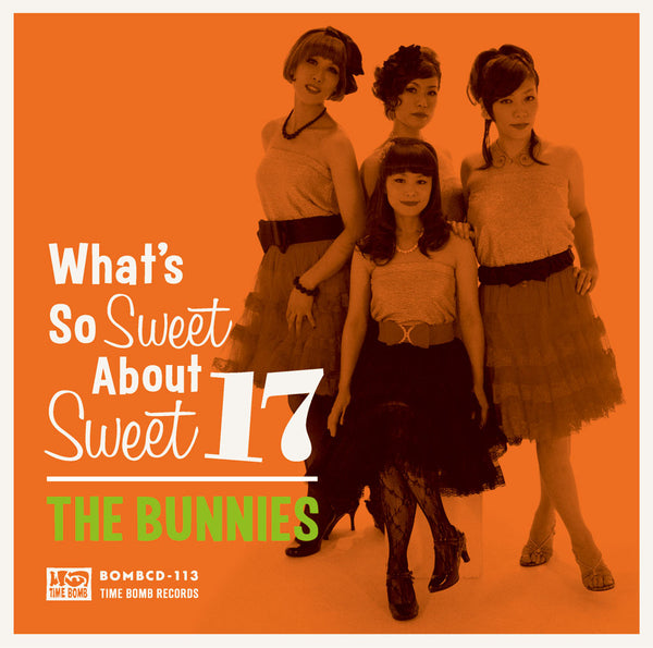 BUNNIES-What's So Sweet About Sweet 17 (CD)