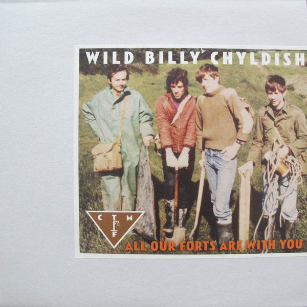 WILD BILLY CHYLDISH (Childish), CTMF - All Our Forts Are With You (UK Ltd.LP/New)