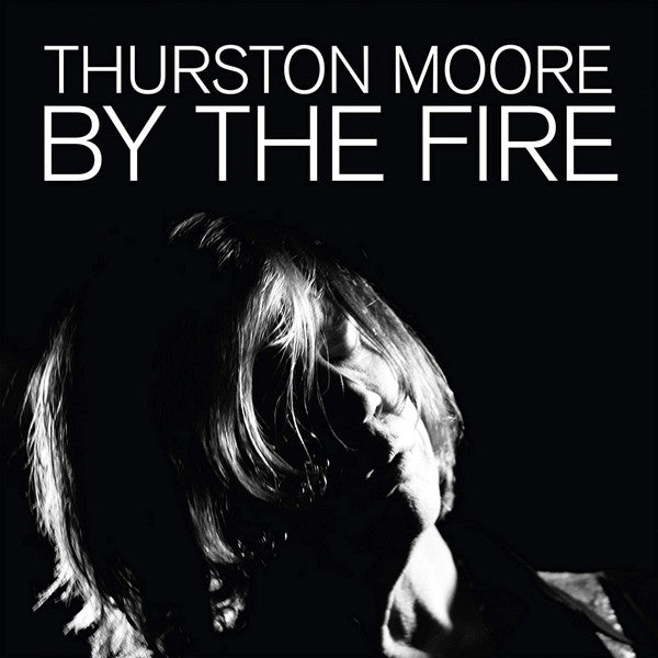 THURSTON MOORE - By The Fire (2xLP/NEW)