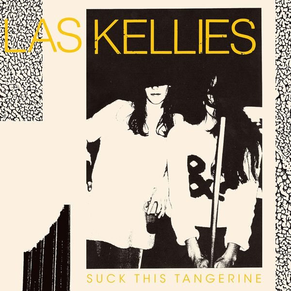 LAS KELLIES - Suck This Tangerine (UK/EU LP/NEW)
