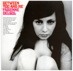 FABIENNE DELSOL - Between You And Me (UK Ltd.LP/New)