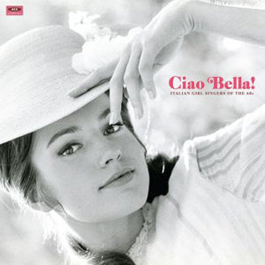 V.A. - Ciao Bella! Italian Girl Singers Of The 60s (EU LP/New)