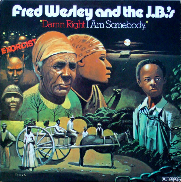 FRED WESLEY & THE J.B.'S ( フレッド・ウェズリー & ジェービーズ)  - Damn Right I Am Somebody (US Ltd.Reissue LP/New)