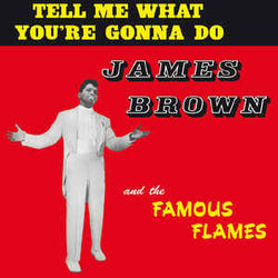 JAMES BROWN (ジェームス・ブラウン)  - Tell Me What You're Gonna Do (EU 500 Limited Reissue LP/New)