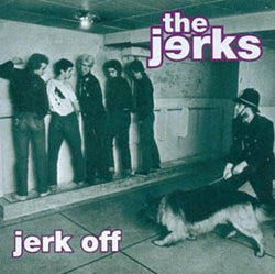 JERKS - JERK OFF (Reissue LP / New)