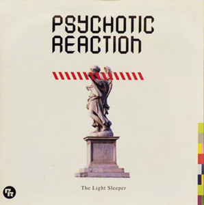 PSYCHOTIC REACTION - THE LIGHT SLEEPER (CD)