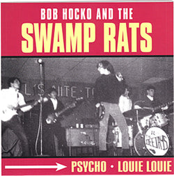 "SWAMP RATS - PSYCHO / LOUIE LOUIE (US Ltd.Reissue 7""/New)"
