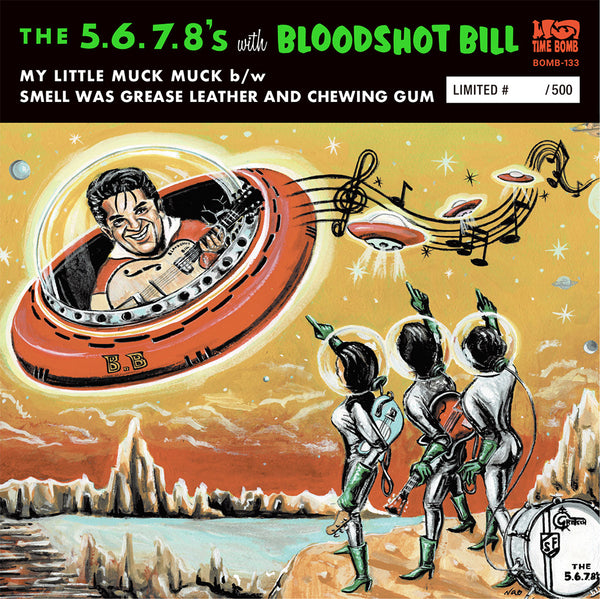 "5.6.7.8'S & BLOODSHOT BILL - MY LITTLE MUCK MUCK b/w SMELL WAS GREASE LEATHER AND CHEWING GUM  (500 Ltd.7"")"