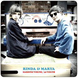 "RINDA & MARYA - SADISTIC'YOUTH / 50'YOUTH (500 Ltd.7"")"