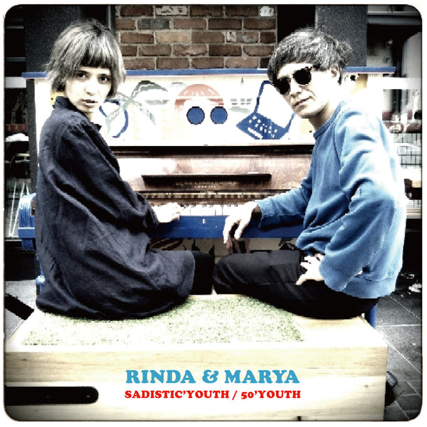 RINDA & MARYA - SADISTIC'YOUTH / 50'YOUTH