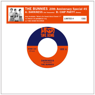 "BUNNIES-DARKNESS b/w CHIP PARTY (300 Ltd.7"")"