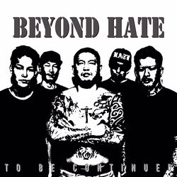 BEYOND HATE - To Be Continued (CD / New)