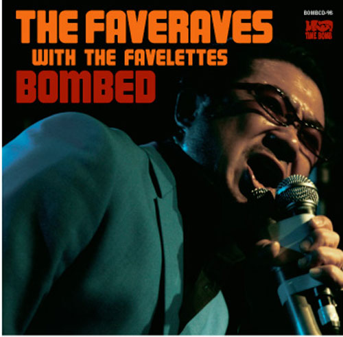 FAVERAVES - Bombed / THE FAVE RAVES REVUE IN OSAKA (CD+DVD)