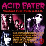 ACID EATER - VIRULENT FUZZ PUNK A.C.I.D (CD)