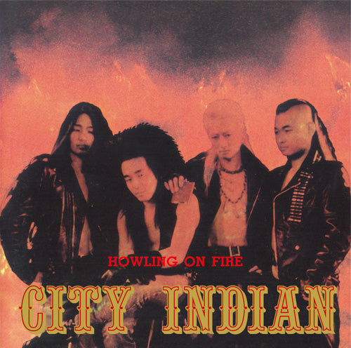 CITY INDIAN - HOWLING ON FIRE (CD)