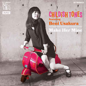 "CHILDISH TONES avec BENI USAKURA - Make Her Mine / Pajama Party (Japan Ltd.7""/New)"