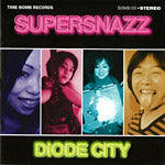 SUPERSNAZZ - DIODE CITY (LIMITED COLOR LP)