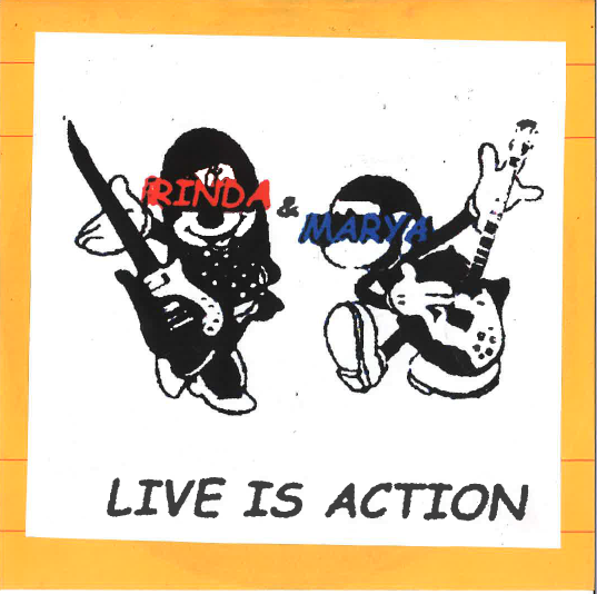 RINDA & MARYA-Live Is Action (自主Ltd.CD)