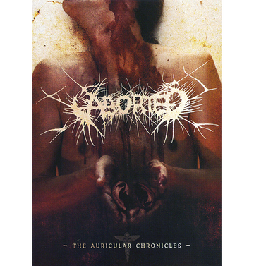 ABORTED - 'The Auricular Chronicles' DVD
