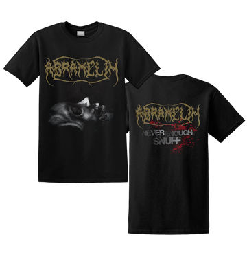 ABRAMELIN - 'Never Enough Snuff' T-Shirt