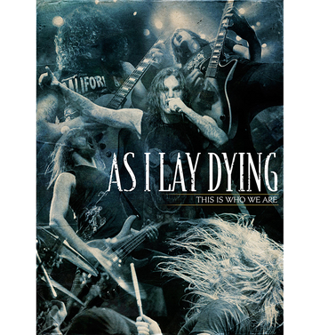 AS I LAY DYING - 'This Is Who We Are 3DVD