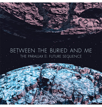 BETWEEN THE BURIED AND ME - 'The Parallax II: Future Sequence' DigiCD