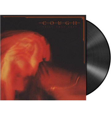 COUGH - 'Still They Pray' 2xLP