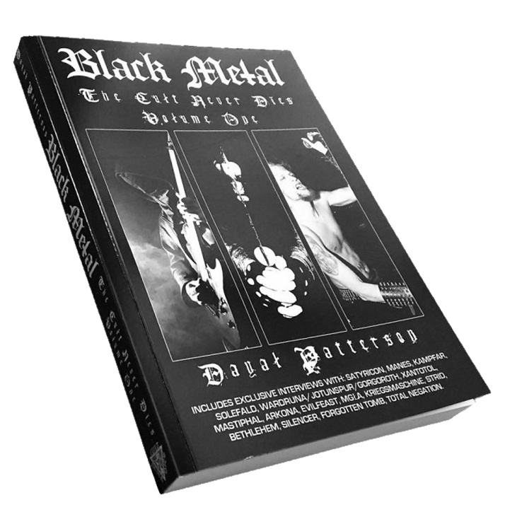 DAYAL PATTERSON - 'Black Metal: The Cult Never Dies Volume One' Book
