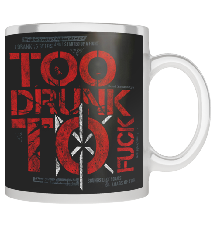 DEAD KENNEDYS - 'Too Drunk To Fuck' Mug