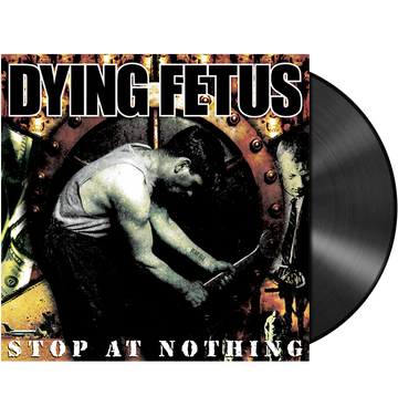 DYING FETUS - 'Stop At Nothing' LP
