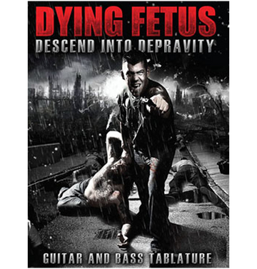 DYING FETUS - 'Descend Into Depravity' Tab Book