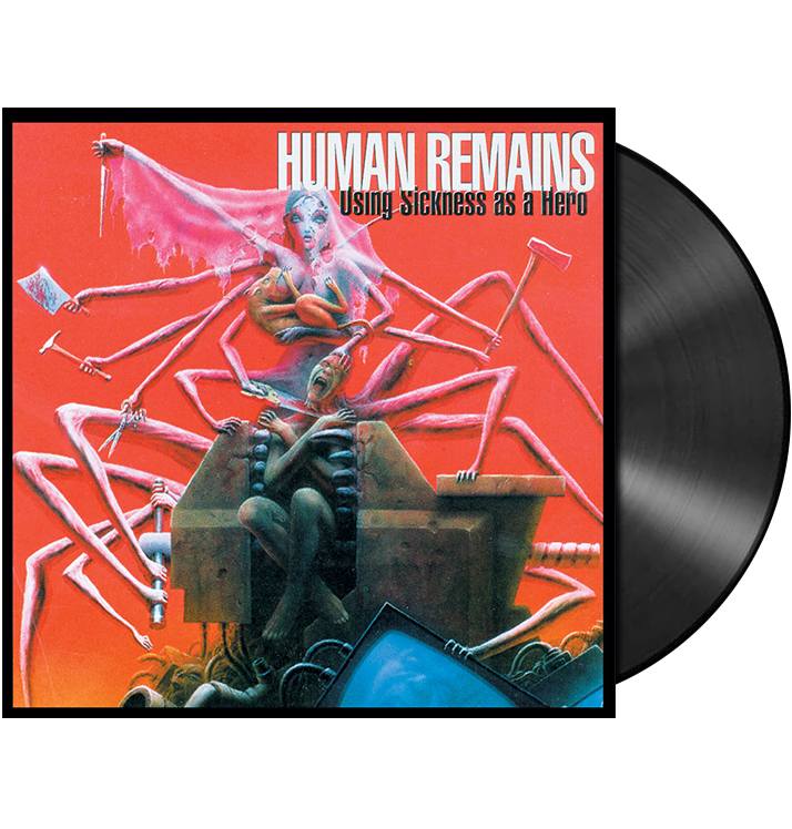 HUMAN REMAINS - 'Using Sickness As A Hero' LP