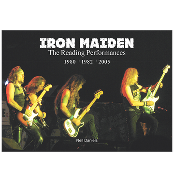 NEIL DANIELS - 'Iron Maiden, The Reading Performances' Book