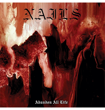 NAILS - 'Abandon All Life' CD