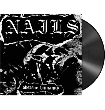 NAILS - 'Obscene Humanity' EP