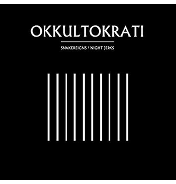 OKKULTOKRATI - 'Snakereigns/Night Jerks' CD